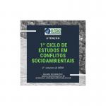 Ciclo de Estudos em Conflitos Socioambientais.
