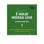Transmissão da Live de 26 anos do GBV !
